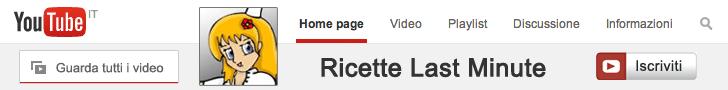 Ricette Last Minute su Youtube
