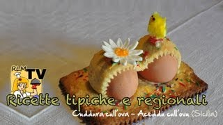 A cuddura cull'ova (Aceddu cull'ovu) - dolce tipico pasquale
