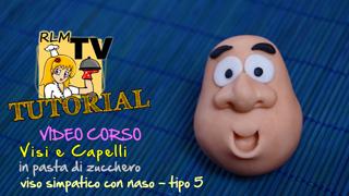 VIDEO CORSO: Visi e capelli in pasta di zucchero - Viso simpatico con naso - tipo 5